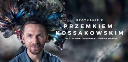 Aktualności - Przemek Kossakowski w OOK